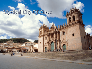 MYSTICAL CITY OF CUSCO